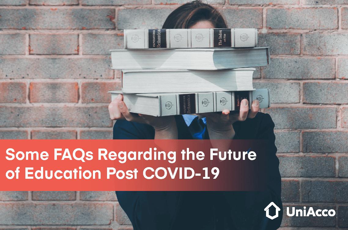 Some FAQs Regarding the Future of Education Post COVID-19