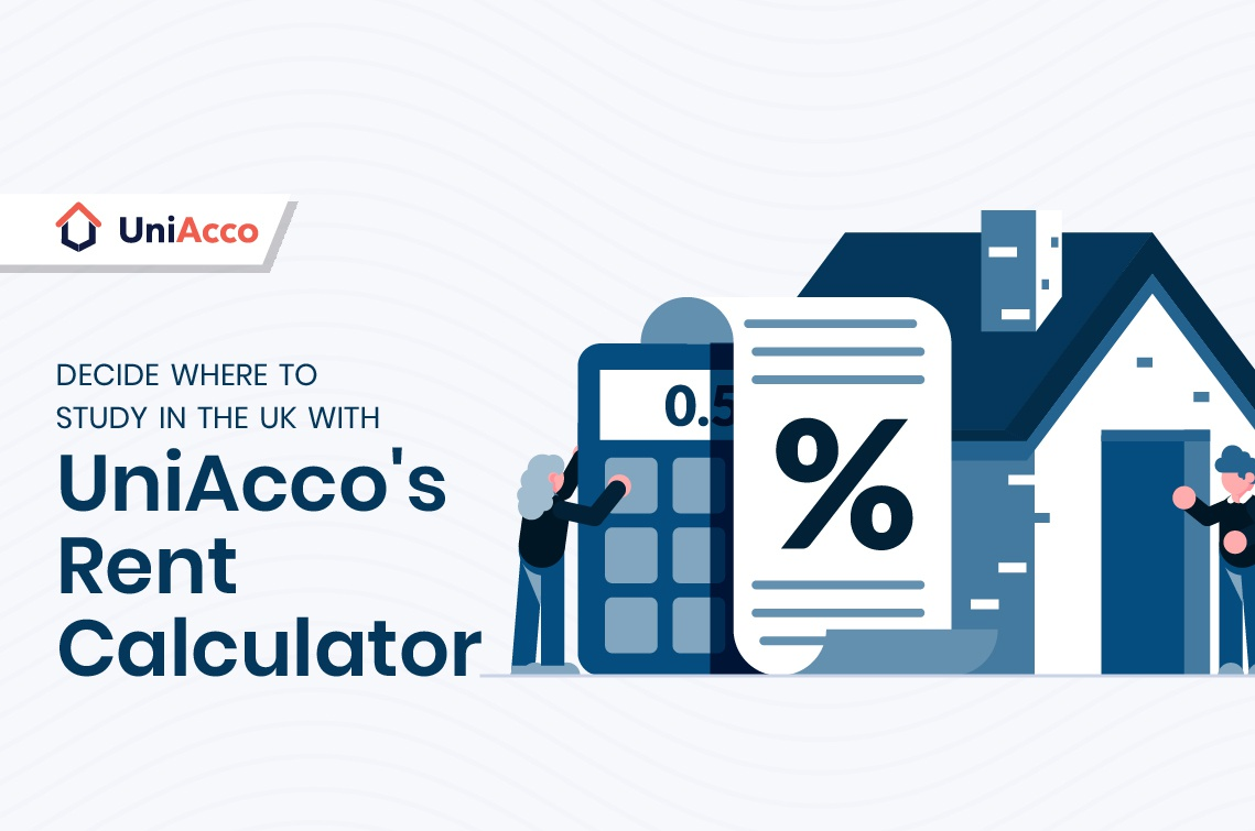 How To Decide Where To Study In The UK With UniAcco's Rent Calculator