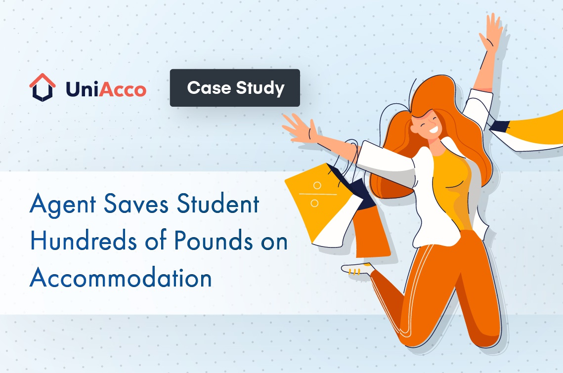 Case Study – UniAcco Agent Saves Student Hundreds Of Pounds On Accommodation